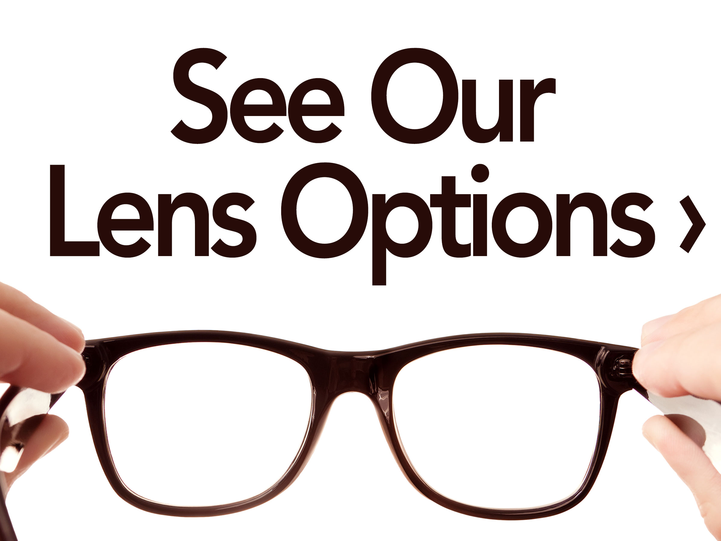 See Our Lens Options